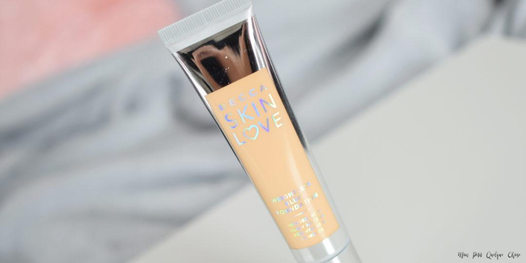 Skin Love, le nouveau fond de teint de Becca - Mon Petit Quelque Chose
