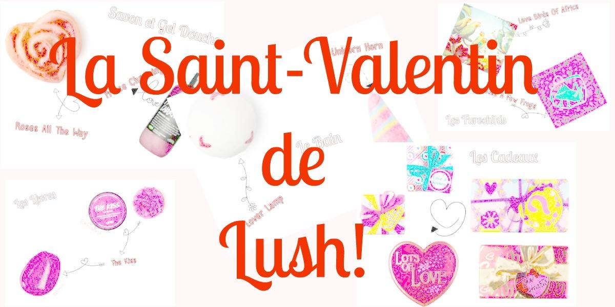 La Saint-Valentin de Lush! - Mon Petit Quelque Chose