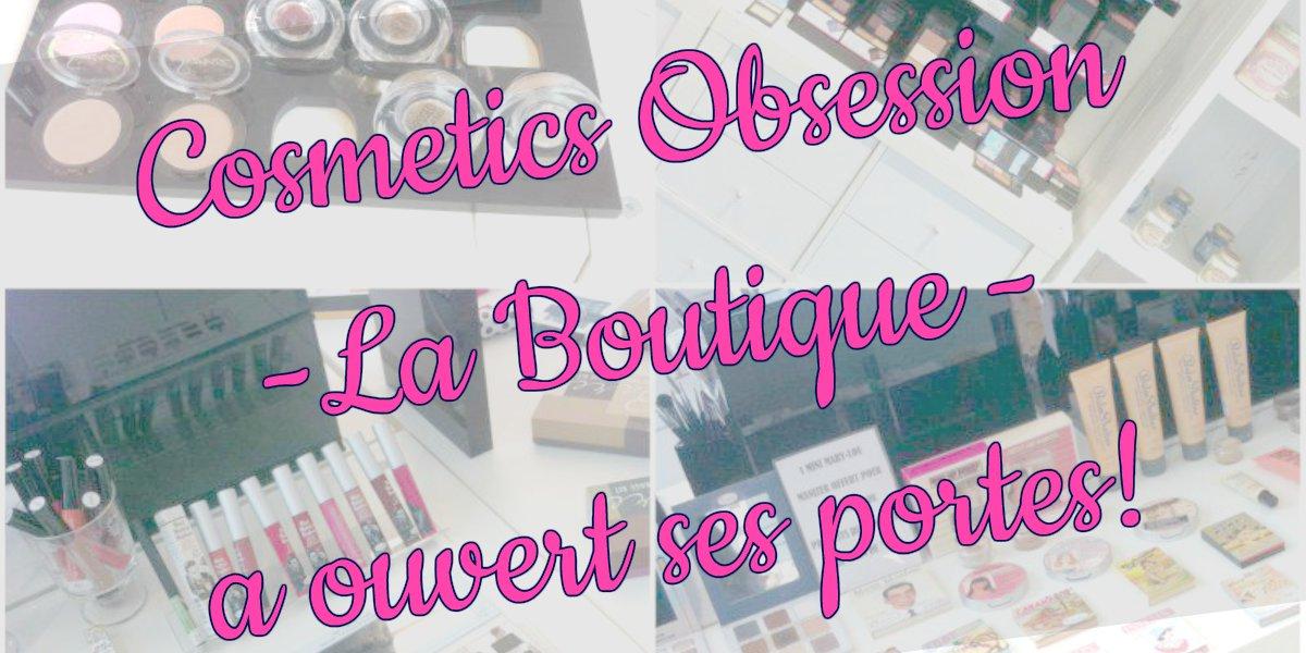 Cosmetics Obsession est au Flon à Lausanne! - Mon Petit Quelque Chose